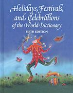Holidays, Festivals and Celebrations of the World Dictionary (HOLIDAYS, FESTIVALS AND CELEBRATIONS OF THE WORLD DICTIONARY)