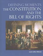 The Constitution and the Bill of Rights (Defining Moments)
