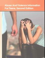 Abuse and Violence Information for Teens (Teen Health Series)