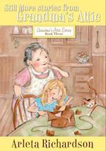 Still More Stories from Grandma's Attic (The Grandma's Attic Series)