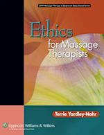 Ethics for Massage Therapists (LWW Massage Therapy and  Bodywork Educational Series)