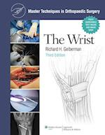 The Wrist (Master Techniques in Orthopaedic Surgery)