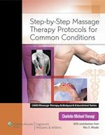 Step-by-Step Massage Therapy Protocols for Common Conditions (Massage Therapy and Bodywork Educational)