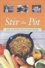 Stir the Pot : A History of Cajun Cuisine