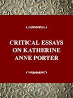 Critical Essays on Katherine Anne Porter