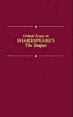 Critical Essays on Shakespeare's the Tempest