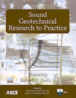Sound Geotechnical Research to Practice (Geotechnical Special Publication)