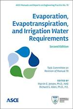 Evaporation, Evapotranspiration, and Irrigation Water Requirements (ASCE MANUAL AND REPORTS ON ENGINEERING PRACTICE)