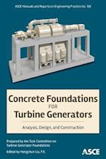 Concrete Foundations for Turbine Generators (Manuals and Reports on Engineering Practice)