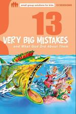 13 Very Big Mistakes and What God Did About Them (Small Group Solutions for Kids)