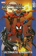 Ultimate Spider-man Vol.18: Ultimate Knights (Graphic Novel Pb)