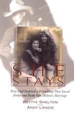 She Stays: How God Inspired a Friendship That Saved Bettye and Ricky Van Shelton's Marriage