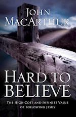 Hard to Believe af John MacArthur