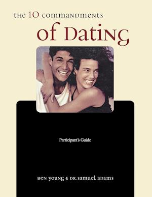 The Ten Commandments of Dating Participant's Guide