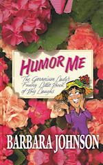 Humor Me af Barbara Johnson