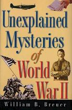Unexplained Mysteries of World War II af WILLIAM BREUER
