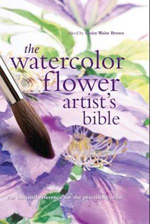 The Watercolor Flower Artist's Bible