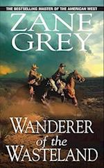 Wanderer of the Wasteland af Zane Grey