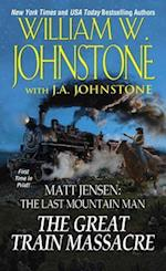 The Great Train Massacre (Matt Jensen, the Last Mountain Man)
