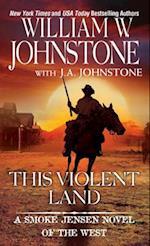 This Violent Land (Smoke Jensen)