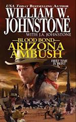 Arizona Ambush (Blood Bond, nr. 15)
