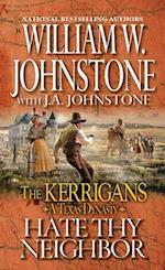 Hate Thy Neighbor (The Kerrigans A Texas Dynasty)