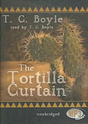 Lydbog, CD The Tortilla Curtain af T. Coraghessan Boyle