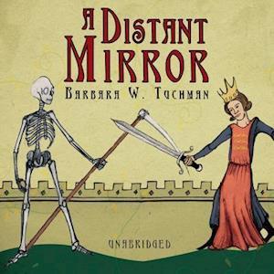 Lydbog, CD A Distant Mirror af Barbara Wertheim Tuchman