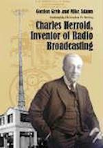 Charles Herrold, Inventor of Radio Broadcasting af Gordon Greb, Mike Adams