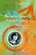 Margaret Sanger's Eugenic Legacy