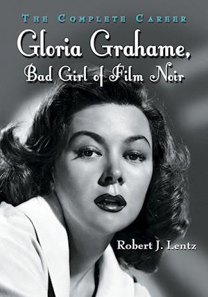 Gloria Grahame, Bad Girl of Film Noir