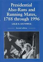 Presidential Also-Rans and Running Mates, 1788 through 1996