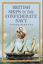 British Ships in the Confederate Navy af Joseph Mckenna