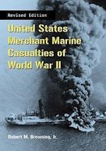 United States Merchant Marine Casualties of World War II, REV Ed. af Robert M. Browning Jr.
