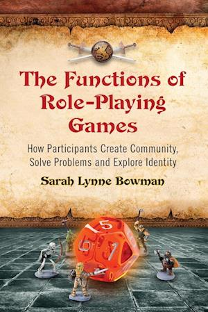 Bog, paperback The Functions of Role-Playing Games af Sarah Lynne Bowman