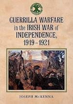Guerrilla Warfare in the Irish War of Independence, 1919-1921 af Joseph Mckenna