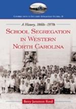 School Segregation in Western North Carolina (Contributions to Southern Appalachian Studies)