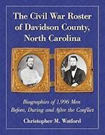 The Civil War Roster of Davidson County, North Carolina