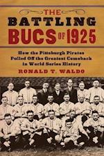 The Battling Bucs of 1925