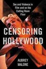 Censoring Hollywood af Aubrey Malone
