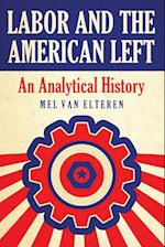 Labor and the American Left af Mel Van Elteren