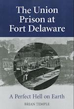 The Union Prison at Fort Delaware