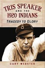 Tris Speaker and the 1920 Indians