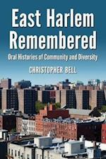 East Harlem Remembered af Christopher Bell