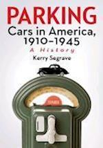 Parking Cars in America, 1910-1945
