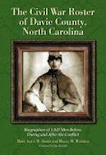 The Civil War Roster of Davie County, North Carolina