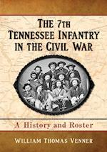 The 7th Tennessee Infantry in the Civil War
