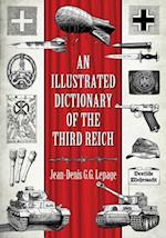 An Illustrated Dictionary of the Third Reich af Jean-Denis Lepage