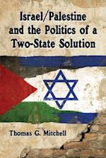 Israel / Palestine and the Politics of a Two-State Solution