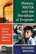 Mexico, NAFTA and the Hardships of Progress af Richard Krooth